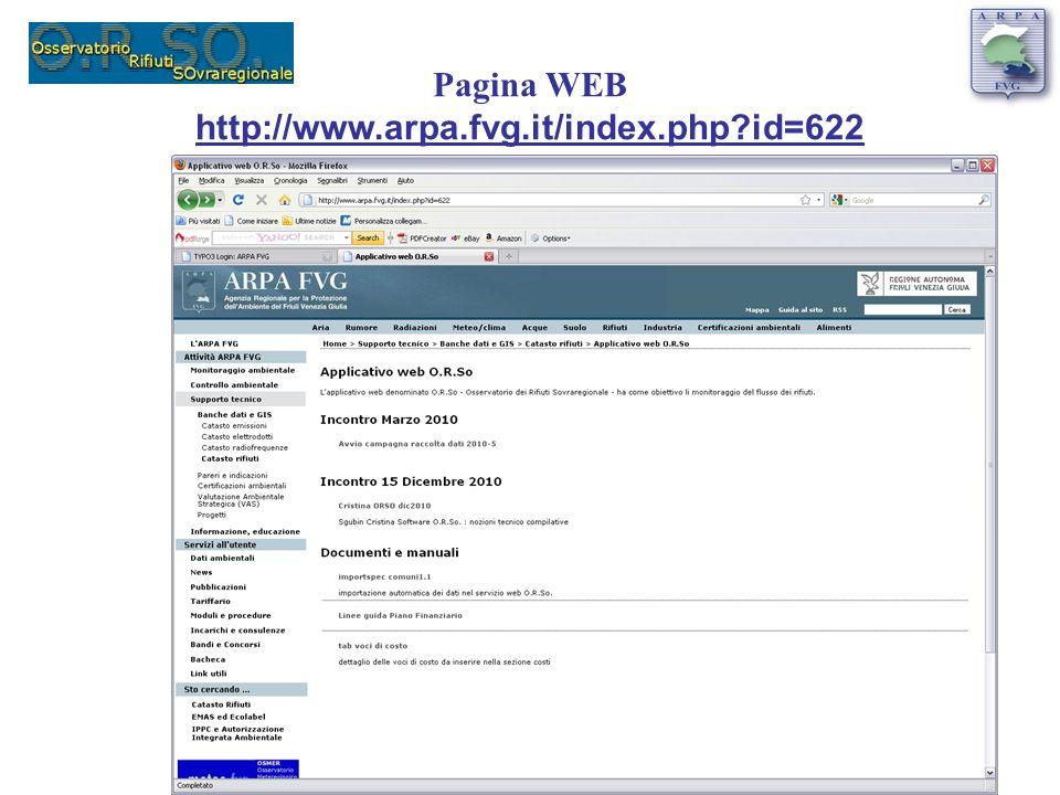 Pagina WEB http://www.arpa.fvg.it/index.php?id=622 Verranno caricate le presentazioni della giornata odierna e tutti i materiali e documenti utili a supporto della compilazione del software.
