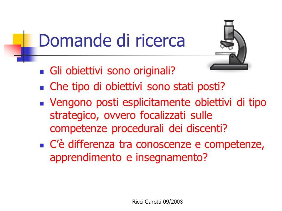 Ricci Garotti 09/2008 Obiettivi di apprendimento e probabilità di successo Creare migliori condizioni generali per lapprendimento (Wolff 1996), in cui