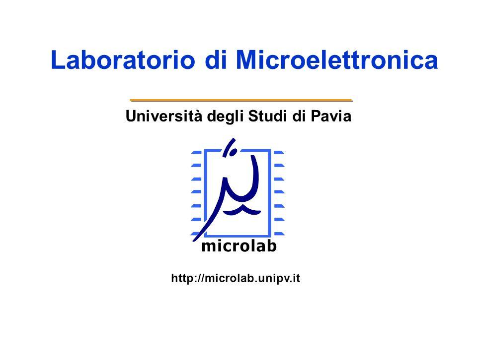 Università degli Studi di Pavia Laboratorio di Microelettronica http://microlab.unipv.it