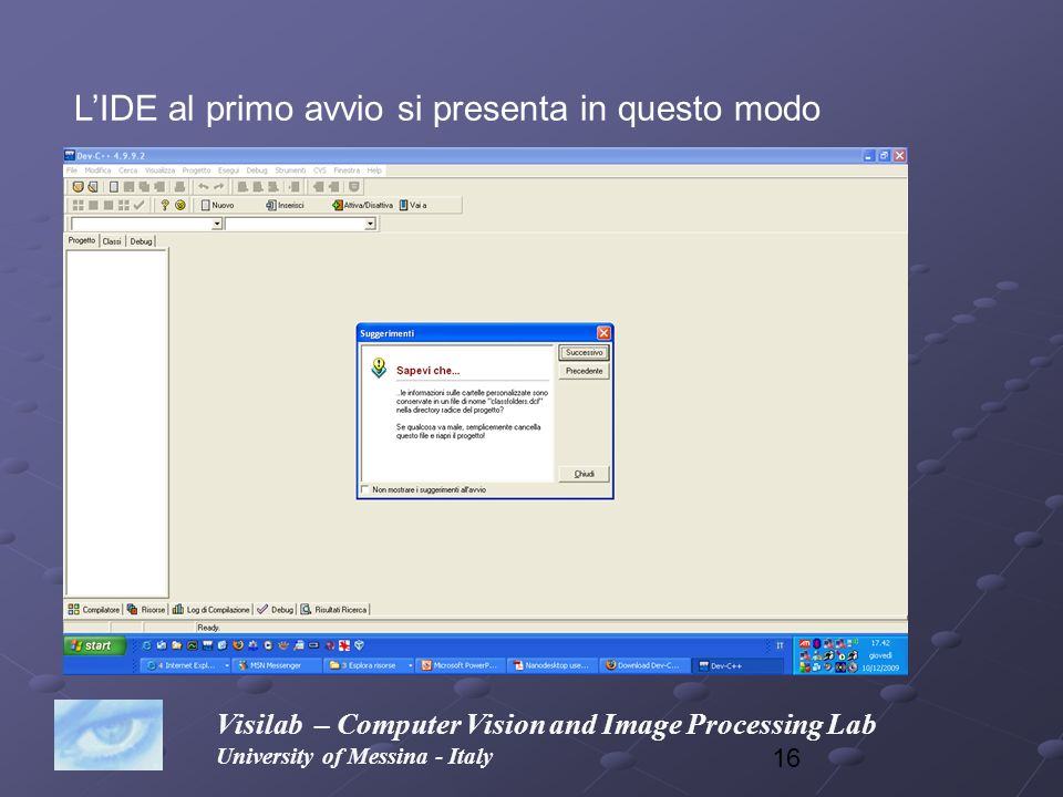 16 Visilab – Computer Vision and Image Processing Lab University of Messina - Italy LIDE al primo avvio si presenta in questo modo