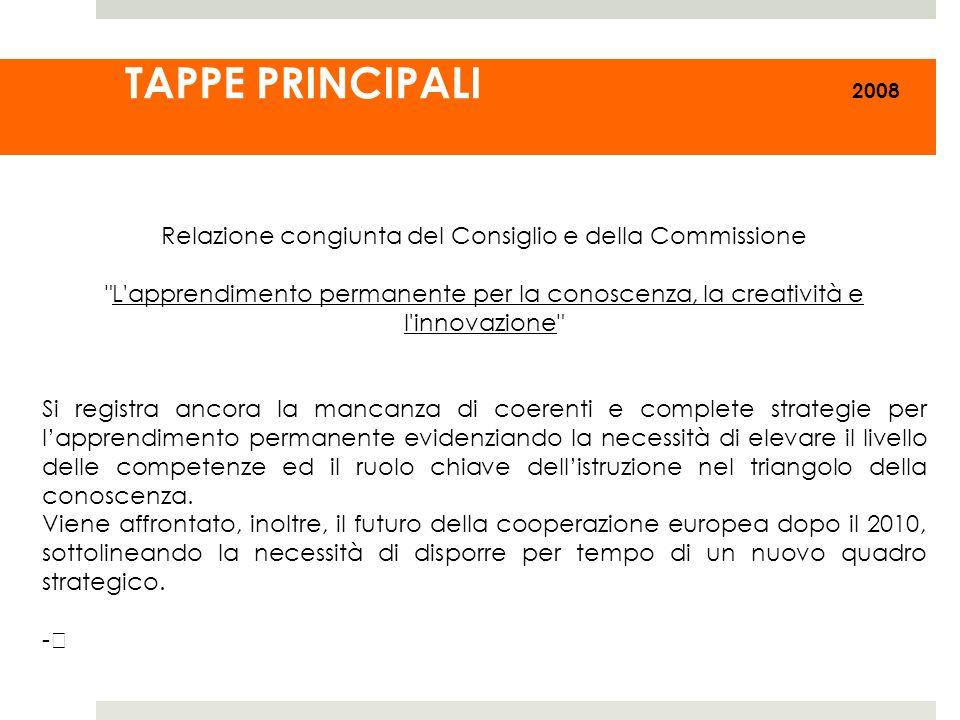TAPPE PRINCIPALI 2008 Relazione congiunta del Consiglio e della Commissione