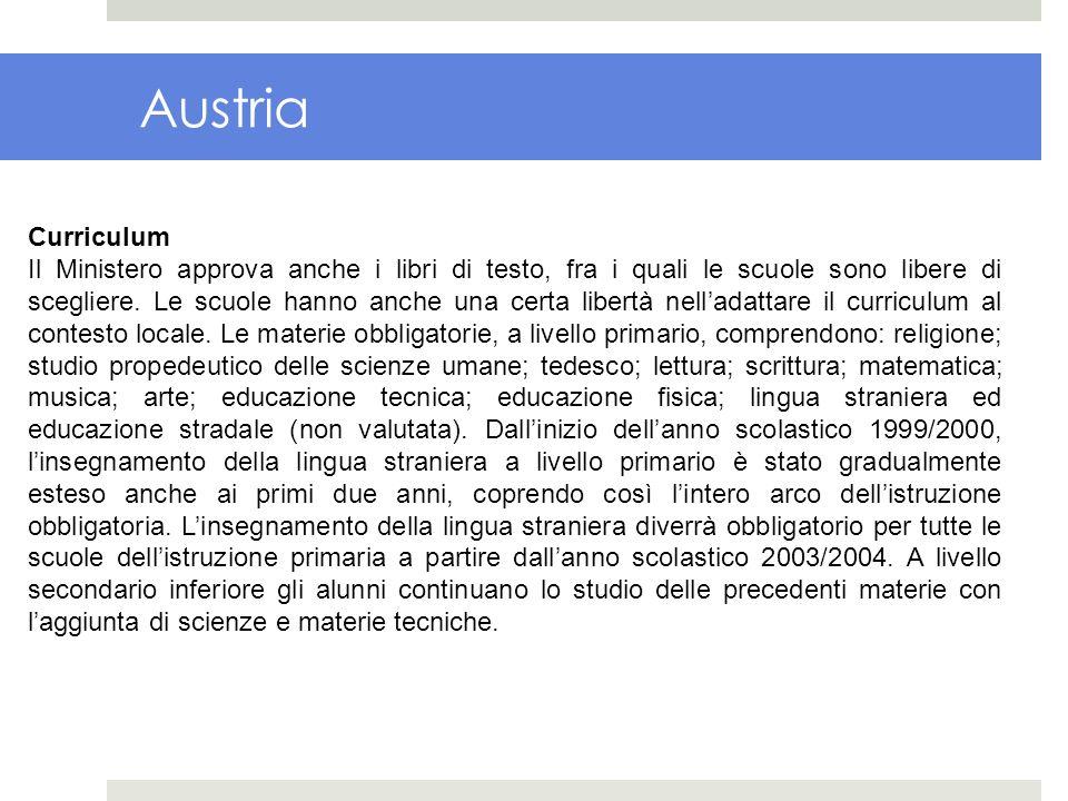 Austria Curriculum Il Ministero approva anche i libri di testo, fra i quali le scuole sono libere di scegliere. Le scuole hanno anche una certa libert