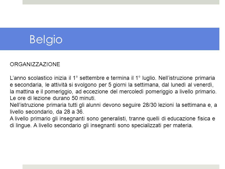 Belgio ORGANIZZAZIONE Lanno scolastico inizia il 1° settembre e termina il 1° luglio. Nellistruzione primaria e secondaria, le attività si svolgono pe