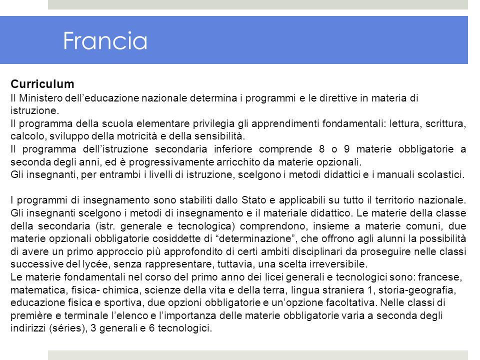 Francia Curriculum Il Ministero delleducazione nazionale determina i programmi e le direttive in materia di istruzione. Il programma della scuola elem