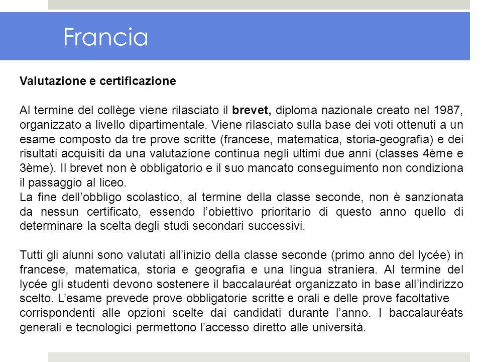 Francia Valutazione e certificazione Al termine del collège viene rilasciato il brevet, diploma nazionale creato nel 1987, organizzato a livello dipar