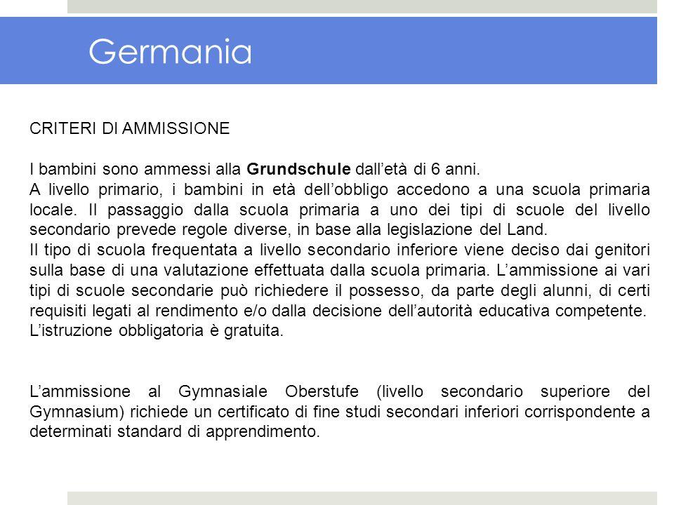 Germania CRITERI DI AMMISSIONE I bambini sono ammessi alla Grundschule dalletà di 6 anni. A livello primario, i bambini in età dellobbligo accedono a