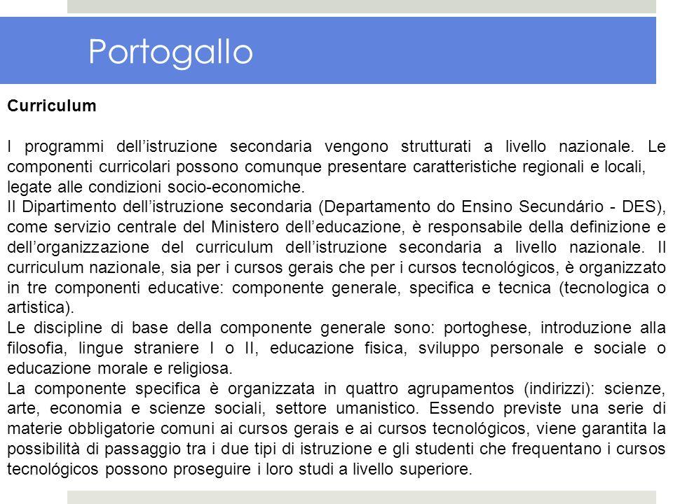 Portogallo Curriculum I programmi dellistruzione secondaria vengono strutturati a livello nazionale. Le componenti curricolari possono comunque presen