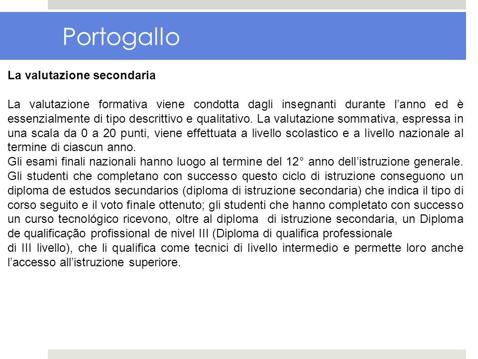 Portogallo La valutazione secondaria La valutazione formativa viene condotta dagli insegnanti durante lanno ed è essenzialmente di tipo descrittivo e