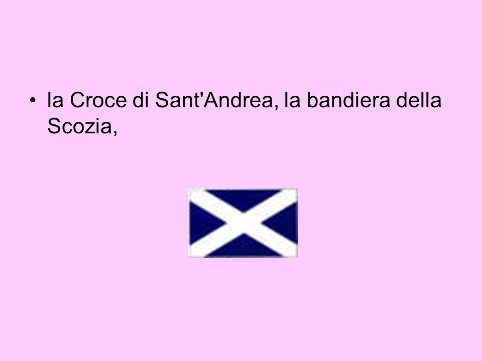 e la Croce di San Patrizio, la bandiera dell Irlanda, prima che si staccasse dal Regno Unito e diventasse una repubblica e assumesse il tricolore simile a quello italiano.