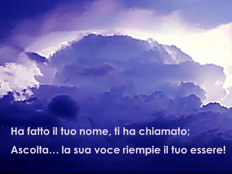 Ascolta… Dio parla dove soffia lo Spirito; La sua voce attraversa le nuvole;