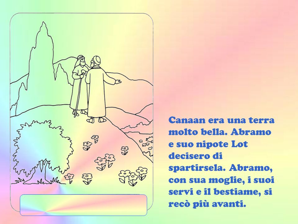 Finalmente, dopo un lungo viaggio, giunsero nella terra di Canaan.