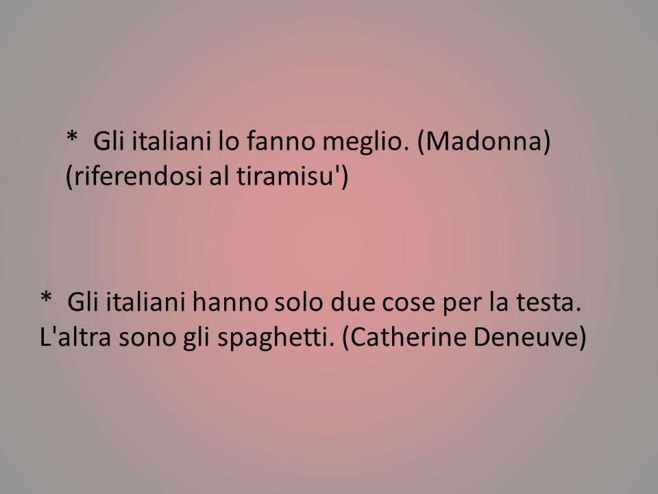 * Gli italiani lo fanno meglio.