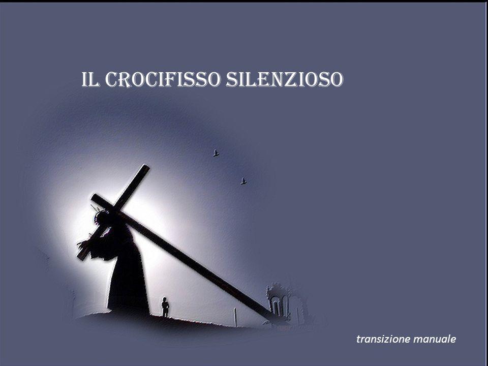 IL CROCIFISSO SILENZIOSO transizione manuale