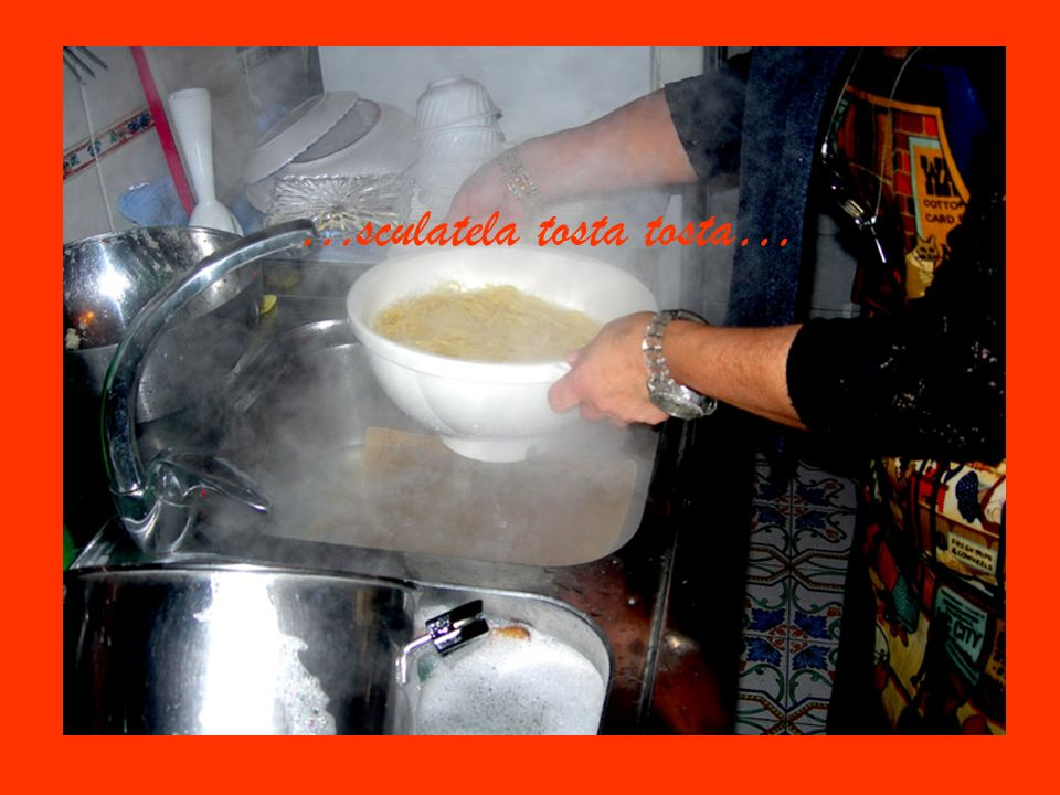 …sculatela tosta tosta…