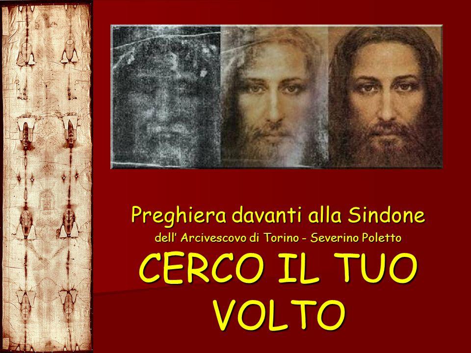 CERCO IL TUO VOLTO Preghiera davanti alla Sindone dell Arcivescovo di Torino - Severino Poletto