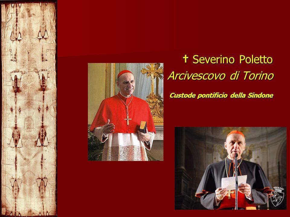 Severino Poletto Severino Poletto Arcivescovo di Torino Custode pontificio della Sindone