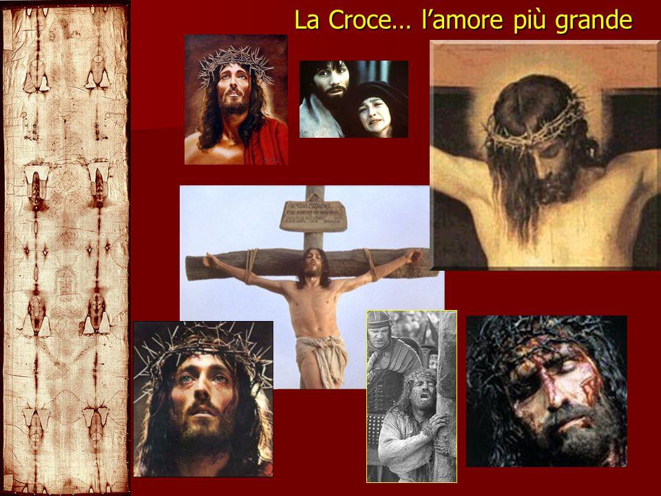 La Croce… lamore più grande
