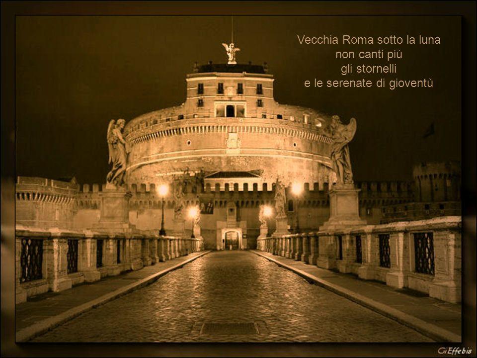 E tu, Roma mia, senza nostalgia segui la modernità fai la progressista, luniversalista dici okay, I love, thank you, ja ja