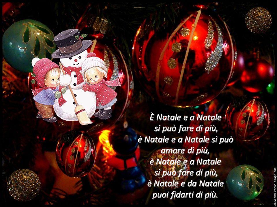 È Natale e a Natale si può fare di più, è Natale e a Natale si può amare di più, è Natale e a Natale si può fare di più, è Natale e a Natale si può amare di più, è Natale e a Natale si può fare di più, è Natale e da Natale si può fare di più, è Natale e da Natale puoi fidarti di più.