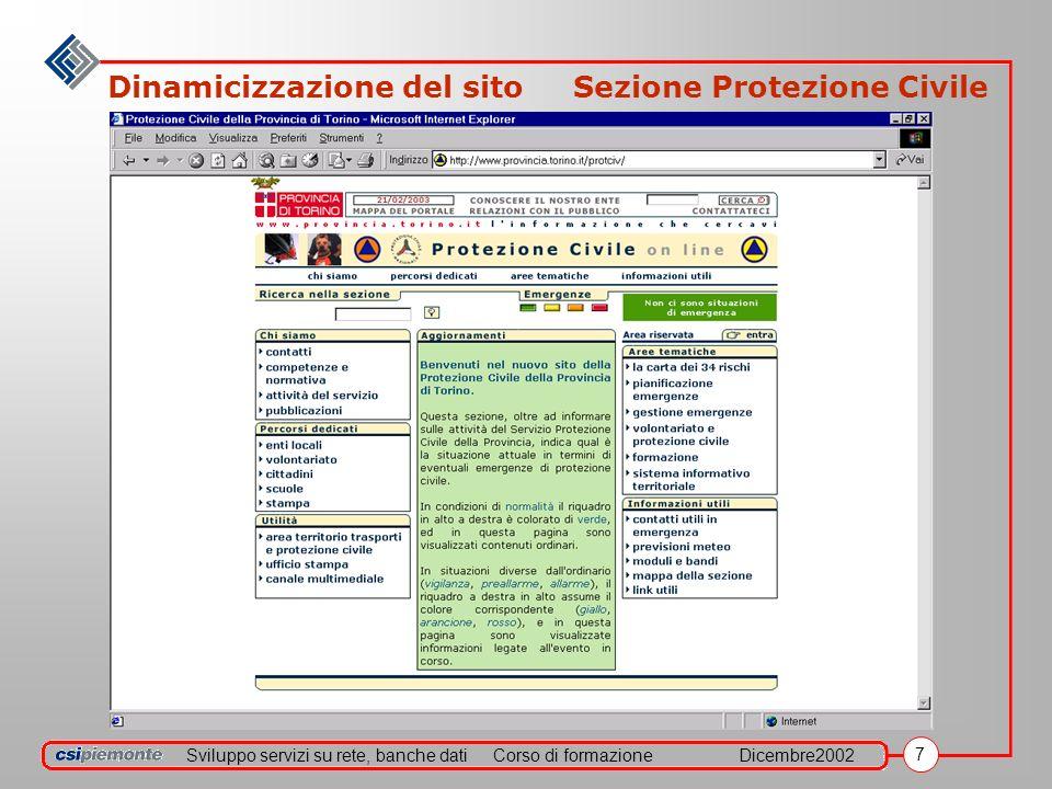 Sviluppo servizi su rete, banche datiCorso di formazioneDicembre2002 8 Dinamicizzazione del sito Sezione ambiente