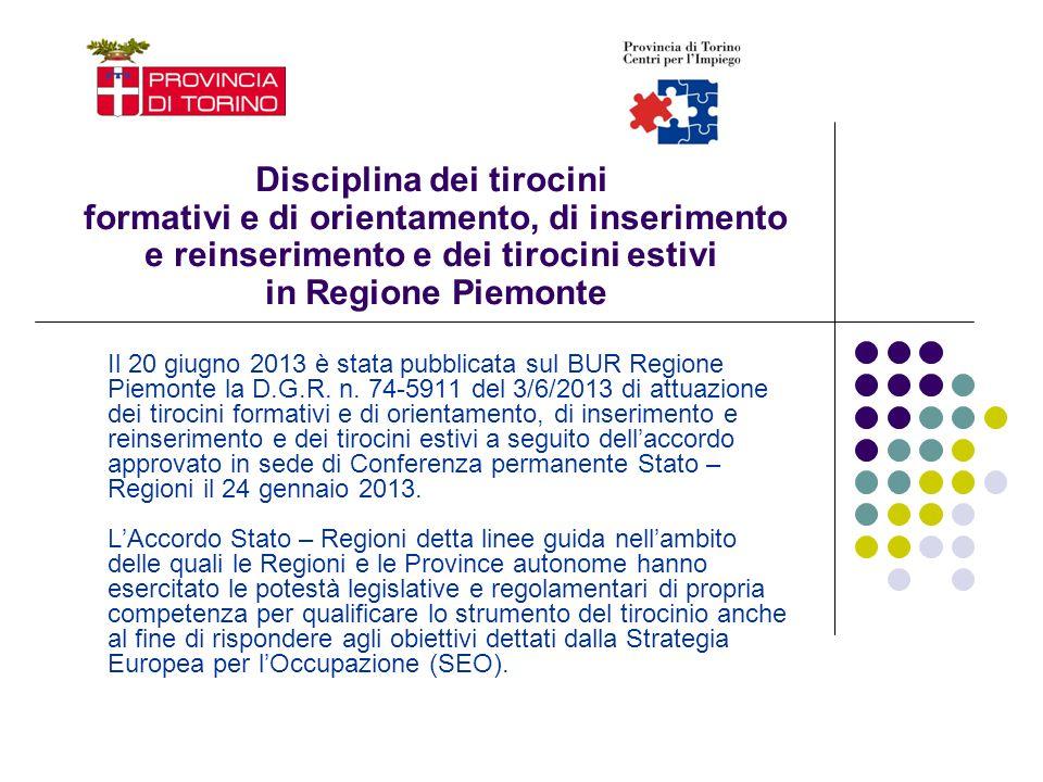 Disciplina dei tirocini formativi e di orientamento, di inserimento e reinserimento e dei tirocini estivi in Regione Piemonte Il 20 giugno 2013 è stat