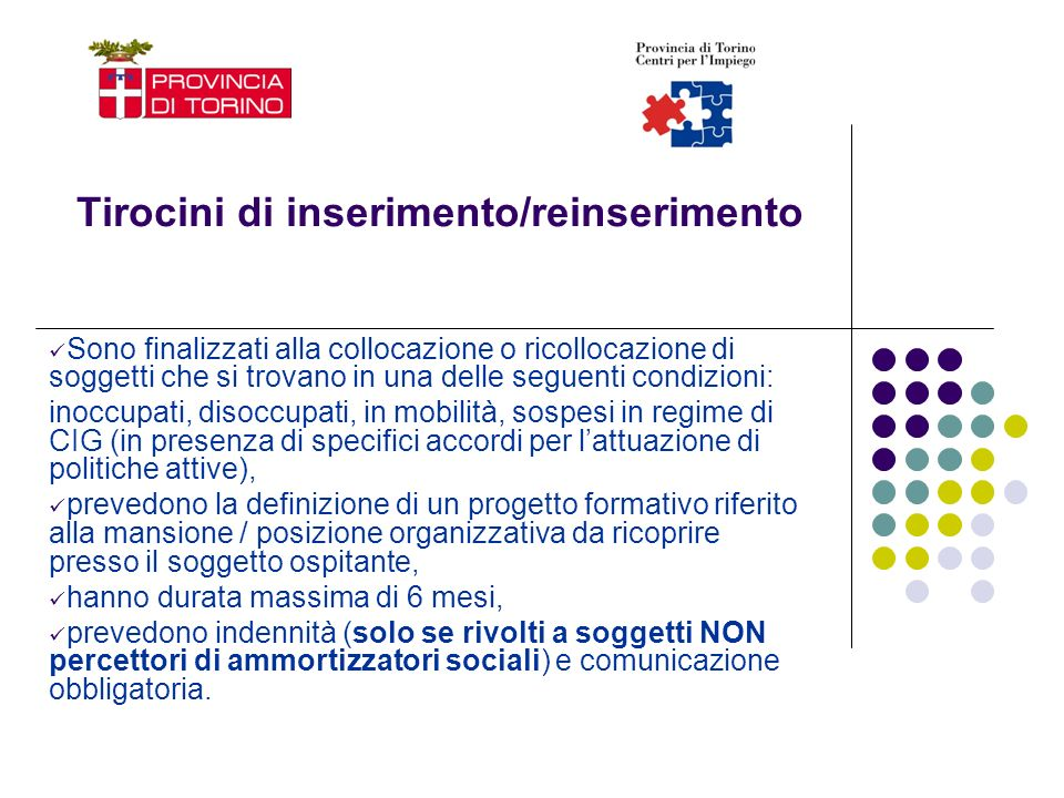 IL PROGETTO FORMATIVO La convenzione di tirocinio include il progetto formativo sottoscritto anche dal tirocinante.