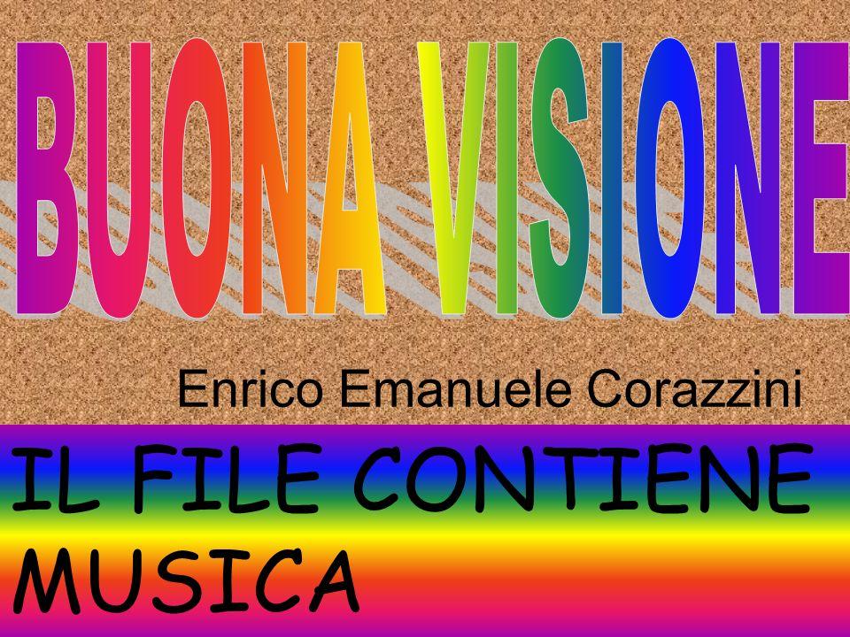 IL FILE CONTIENE MUSICA Enrico Emanuele Corazzini