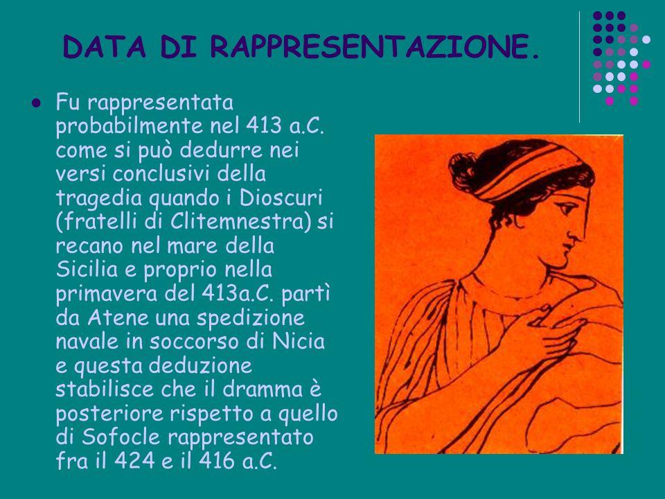 Fu rappresentata probabilmente nel 413 a.C. come si può dedurre nei versi conclusivi della tragedia quando i Dioscuri (fratelli di Clitemnestra) si re