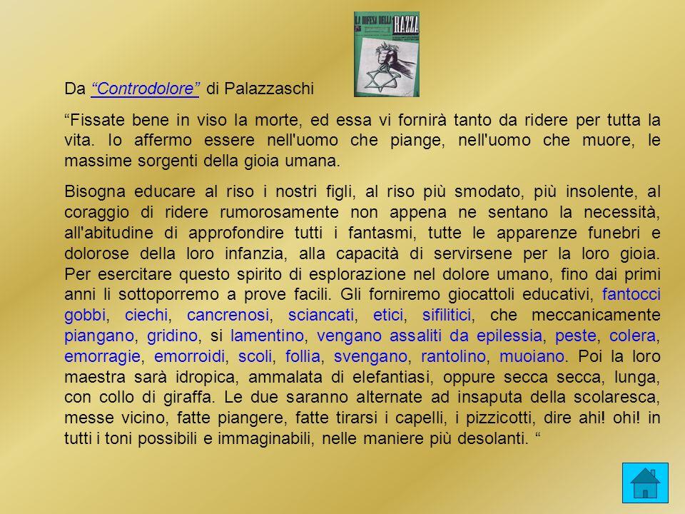 Da Controdolore di Palazzaschi Fissate bene in viso la morte, ed essa vi fornirà tanto da ridere per tutta la vita.