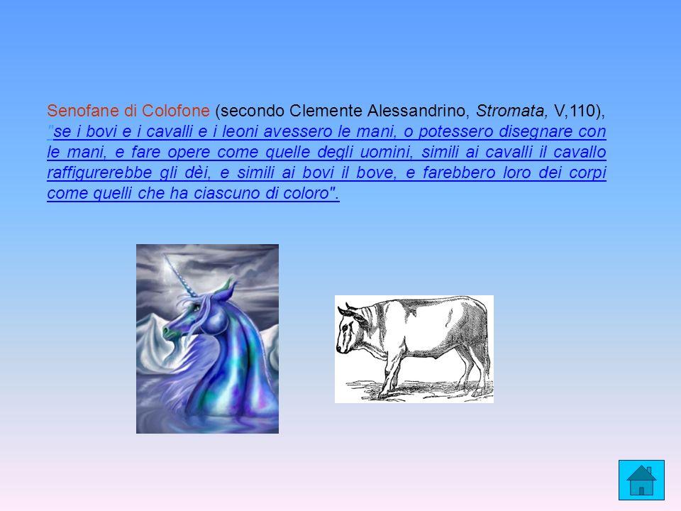 Senofane di Colofone (secondo Clemente Alessandrino, Stromata, V,110),