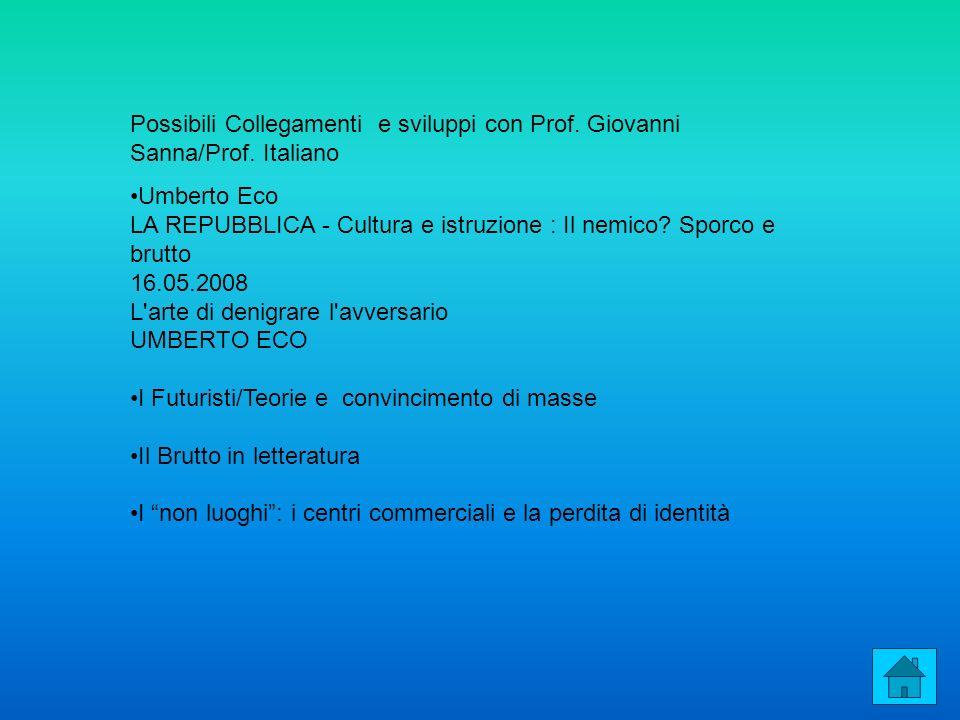 Possibili Collegamenti e sviluppi con Prof. Giovanni Sanna/Prof. Italiano Umberto Eco LA REPUBBLICA - Cultura e istruzione : Il nemico? Sporco e brutt