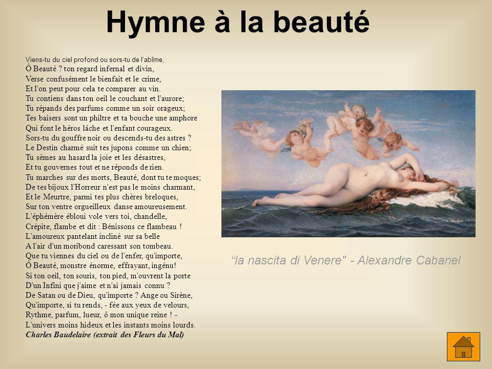 Hymne à la beauté Viens-tu du ciel profond ou sors-tu de l'abîme, Ô Beauté ? ton regard infernal et divin, Verse confusément le bienfait et le crime,