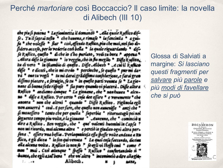 Perché martoriare così Boccaccio? Il caso limite: la novella di Alibech (III 10) Glossa di Salviati a margine: Si lasciano questi fragmenti per salvar