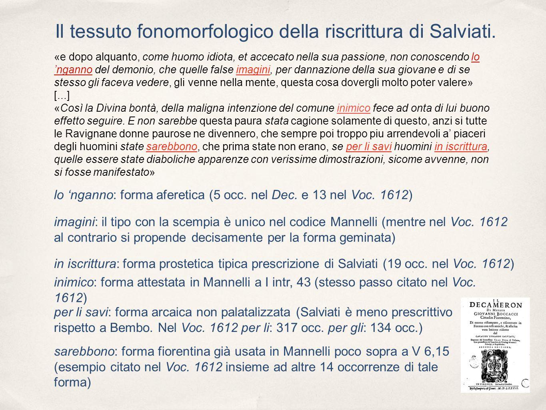 Il tessuto fonomorfologico della riscrittura di Salviati. «e dopo alquanto, come huomo idiota, et accecato nella sua passione, non conoscendo lo ngann