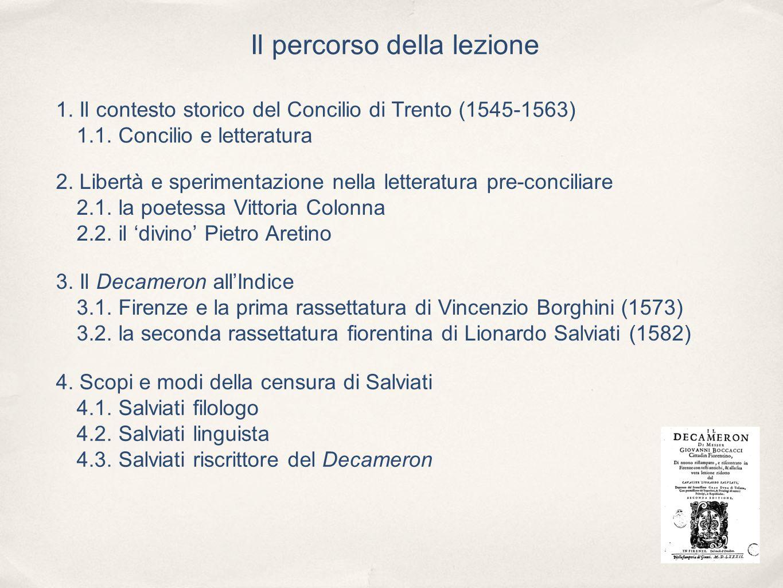 Il percorso della lezione 1. Il contesto storico del Concilio di Trento (1545-1563) 1.1. Concilio e letteratura 2. Libertà e sperimentazione nella let