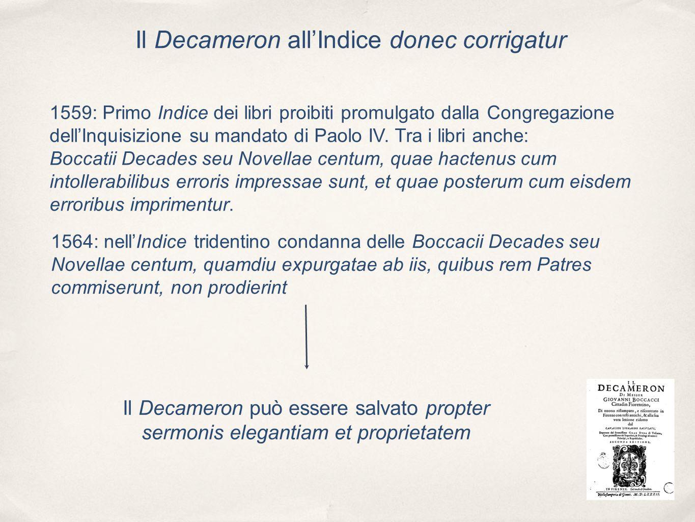 Il Decameron allIndice donec corrigatur 1559: Primo Indice dei libri proibiti promulgato dalla Congregazione dellInquisizione su mandato di Paolo IV.