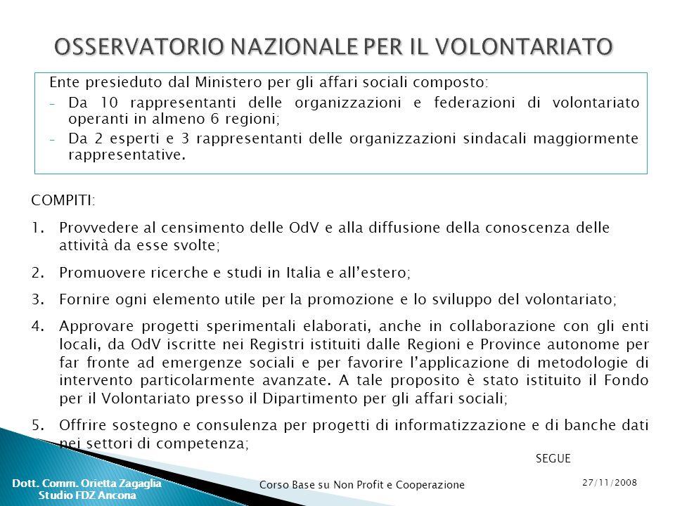 Corso Base su Non Profit e Cooperazione 27/11/2008 Dott. Comm. Orietta Zagaglia Studio FDZ Ancona Ente presieduto dal Ministero per gli affari sociali