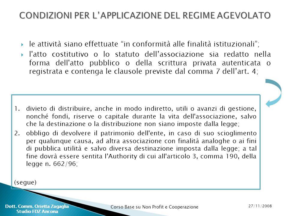 Corso Base su Non Profit e Cooperazione 27/11/2008 Dott. Comm. Orietta Zagaglia Studio FDZ Ancona le attività siano effettuate in conformità alle fina