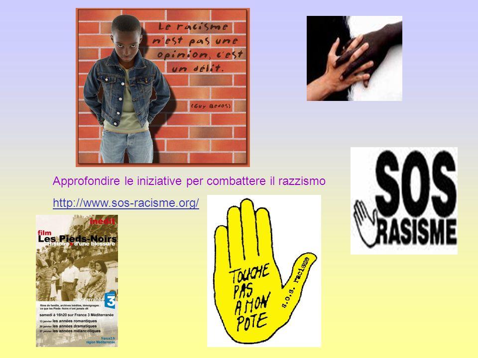 Approfondire le iniziative per combattere il razzismo http://www.sos-racisme.org/