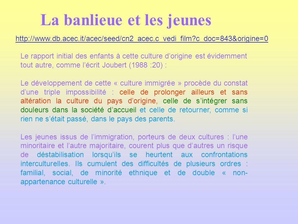 Le rapport initial des enfants à cette culture dorigine est évidemment tout autre, comme lécrit Joubert (1988 :20) : Le développement de cette « cultu