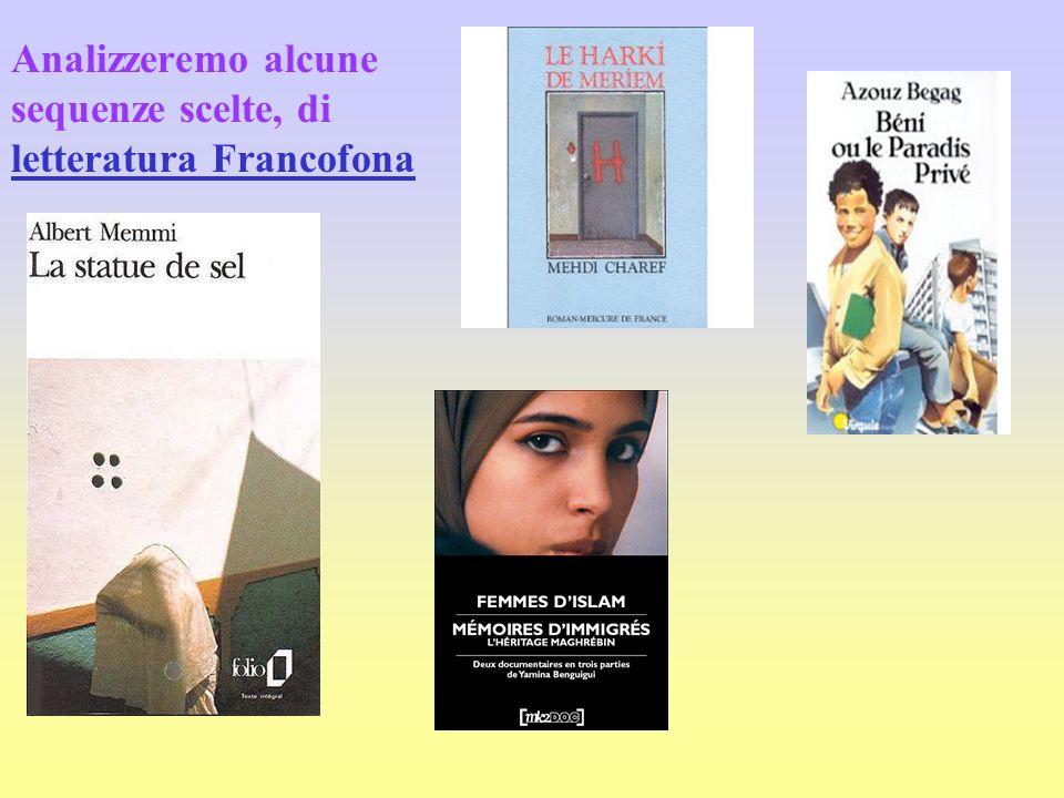 Analizzeremo alcune sequenze scelte, di letteratura Francofona letteratura Francofona