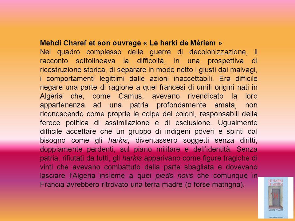Mehdi Charef et son ouvrage « Le harki de Mériem » Nel quadro complesso delle guerre di decolonizzazione, il racconto sottolineava la difficoltà, in u