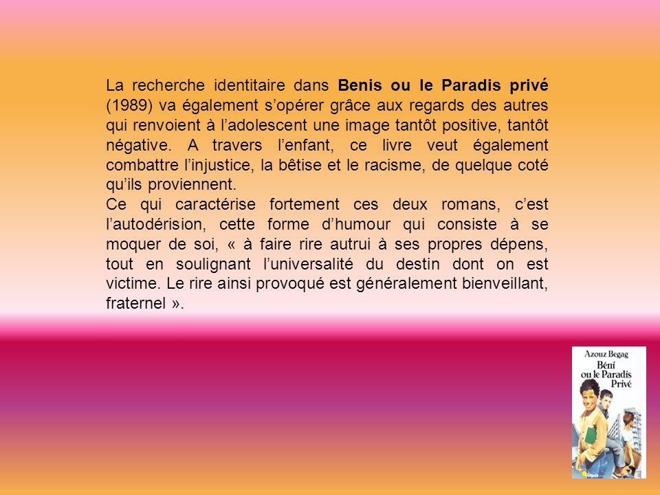La recherche identitaire dans Benis ou le Paradis privé (1989) va également sopérer grâce aux regards des autres qui renvoient à ladolescent une image