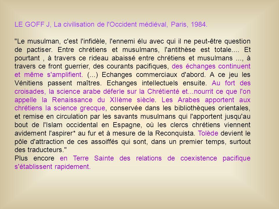 LE GOFF J, La civilisation de l'Occident médiéval, Paris, 1984.