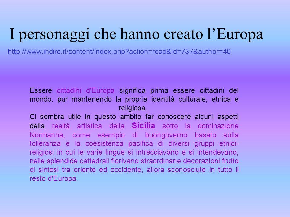Essere cittadini d'Europa significa prima essere cittadini del mondo, pur mantenendo la propria identità culturale, etnica e religiosa. Ci sembra util