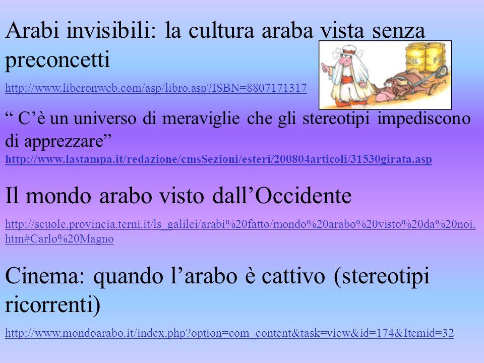 Arabi invisibili: la cultura araba vista senza preconcetti http://www.liberonweb.com/asp/libro.asp?ISBN=8807171317 Cè un universo di meraviglie che gl