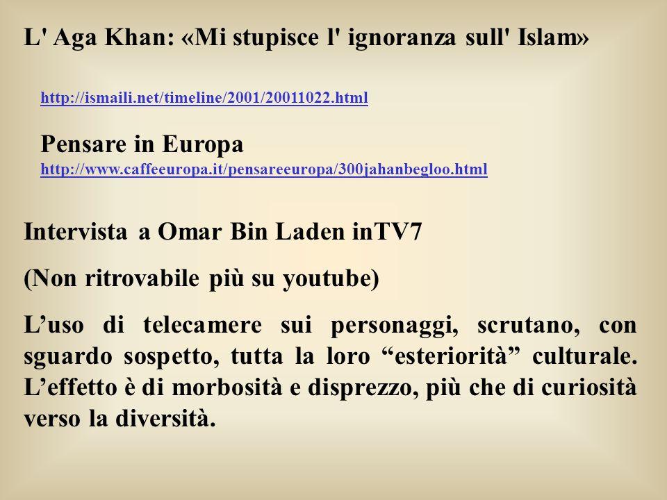 http://ismaili.net/timeline/2001/20011022.html Pensare in Europa http://www.caffeeuropa.it/pensareeuropa/300jahanbegloo.html L' Aga Khan: «Mi stupisce
