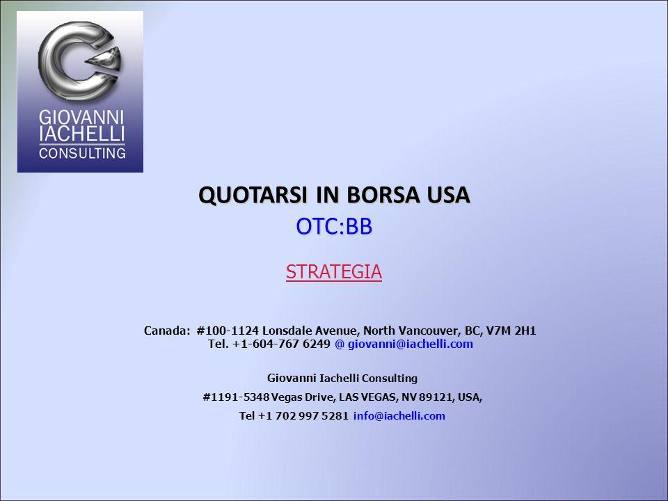 QUOTARSI IN BORSA USA OTC:BB STRATEGIA Canada: #100-1124 Lonsdale Avenue, North Vancouver, BC, V7M 2H1 Tel.