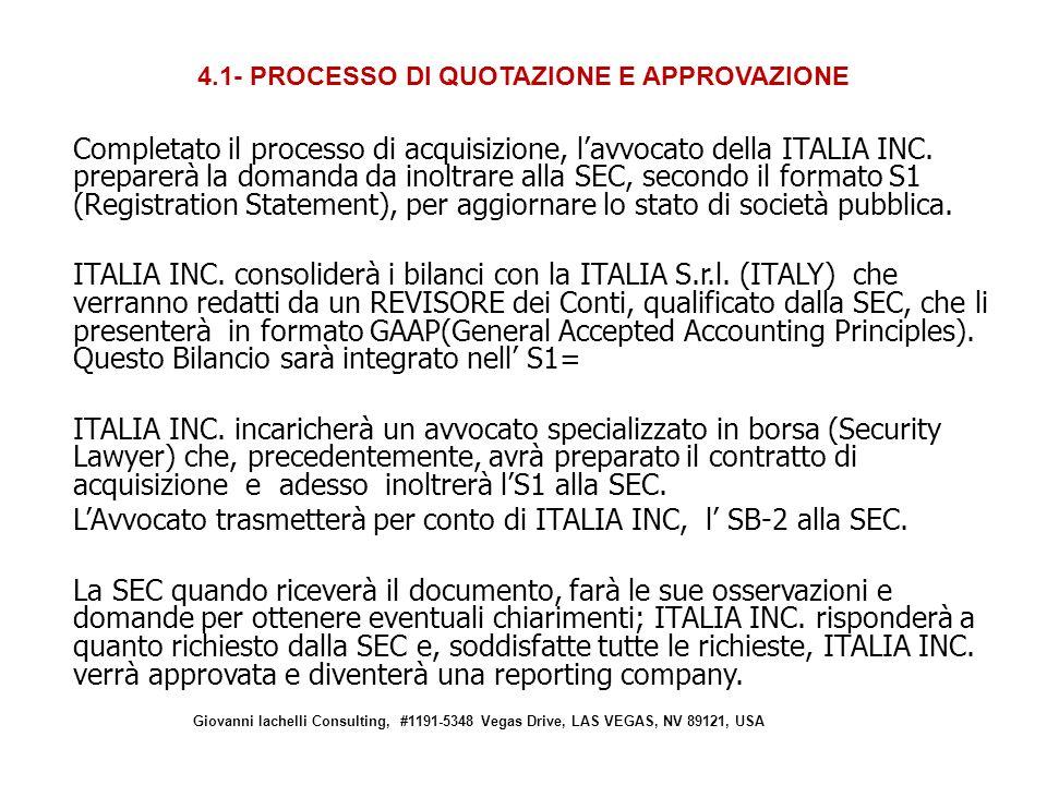Completato il processo di acquisizione, lavvocato della ITALIA INC.