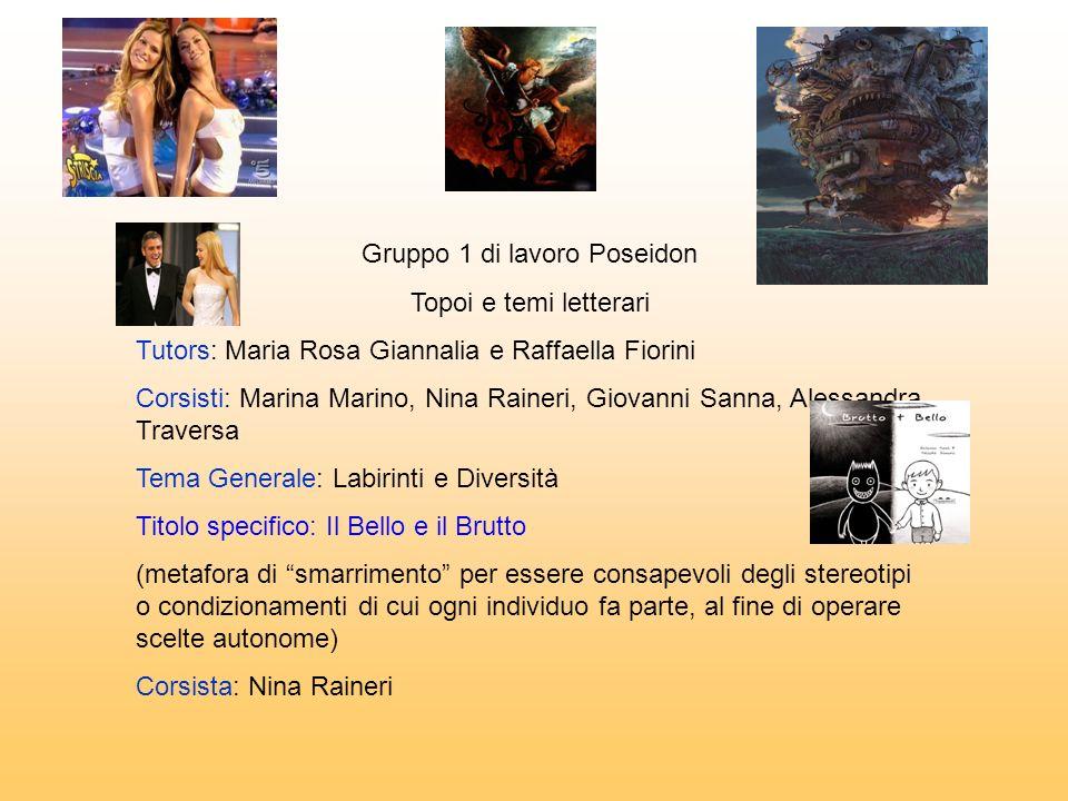 Gruppo 1 di lavoro Poseidon Topoi e temi letterari Tutors: Maria Rosa Giannalia e Raffaella Fiorini Corsisti: Marina Marino, Nina Raineri, Giovanni Sa